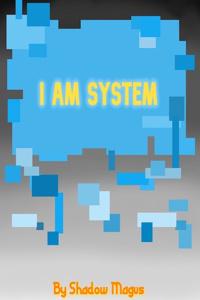 I am System