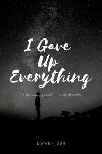 I Gave Up Everything