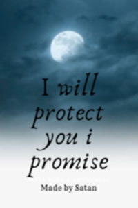 I will protect you I promise