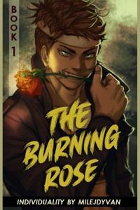 Individuality Book 1 - The Burning Rose