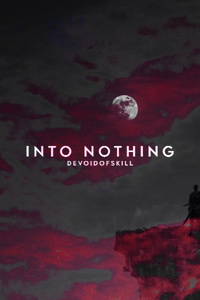 Into Nothing