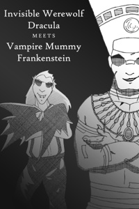 Invisible Werewolf Dracula meets Vampire Mummy Frankenstein