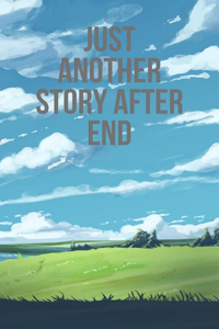 Just Another Story After End