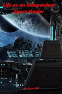Life as an Independent Space Hauler
