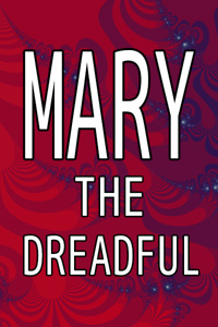 MARY: The Dreadful