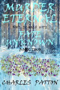Murder Eternal: Fate Unknown (Book Two)