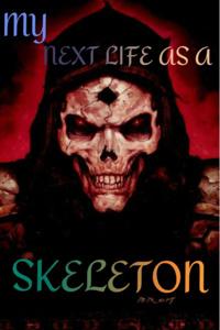 My next life as a skeleton.