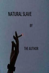 Natural Slave