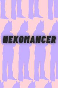 Nekomancer: Just A Touch of Catgirls