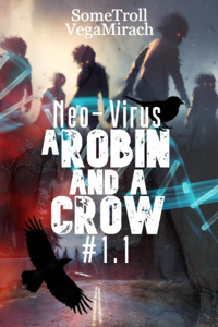 Neo-Virus #1.1 A Robin and A Crow