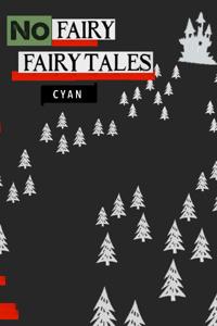 No Fairy Fairy Tales