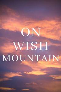 ON WISH MOUNTAIN