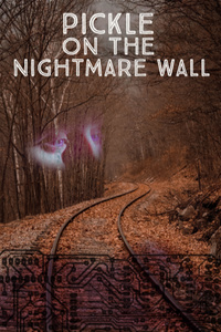 Pickle on the Nightmare Wall