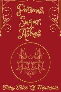 Potions, Sugar, Ashes.