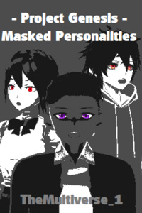 Project Genesis - Masked Personalities
