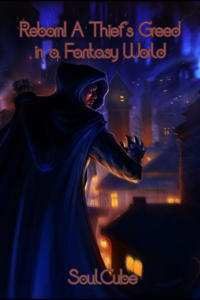 Reborn! A Thief's Greed in a Fantasy World