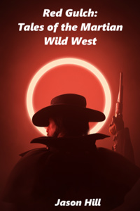 Red Gulch: Tales of the Martian Wild West