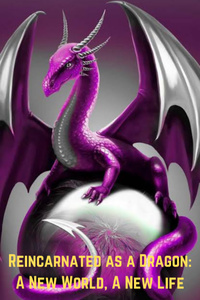 Reincarnated As A Dragon Vol.1: A New World, A New Life