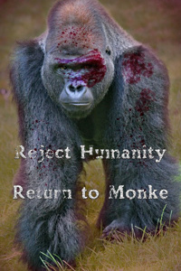 Reject Humanity, Return to Monke