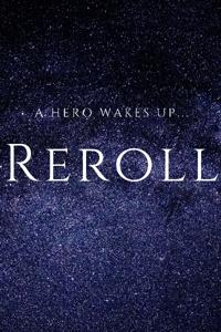 Reroll