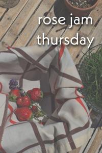 Rose Jam Thursday