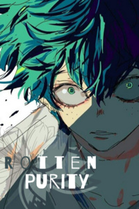 Rotten Purity: A MHA Fanfic