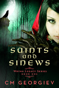 Saints and Sinews: Wrynn Legacy Book One