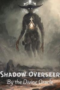 Shadow Overseer