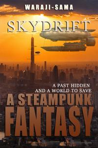 Skydrift: A Steampunk Fantasy (edited version)