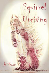 Squirrel Uprising