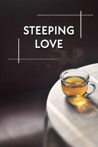 Steeping Love