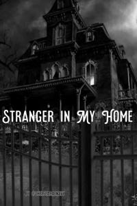 Stranger In My Home