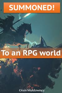 Summoned! To an RPG world (LitRPG)