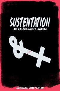 Sustentation: An Exsanguinate Novela