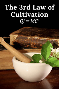 The 3rd Law of Cultivation: Qi = MC^2