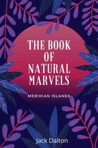 The Book of Natural Marvels