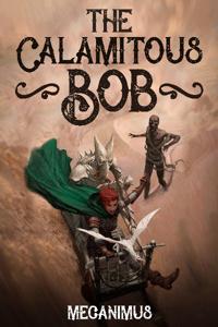 The Calamitous Bob