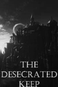 The Desecrated Keep (Completed)