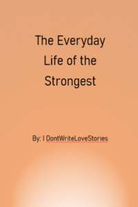 The Everyday Life of the Strongest