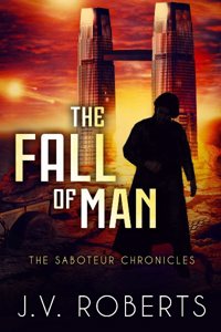 The Fall of Man: The Saboteur Chronicles