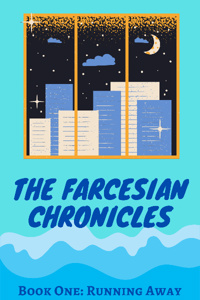 The Farcesian Chronicles - Book One: Running Away