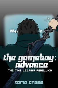 The Gameboy: Advance | The Time Leaping Rebellion