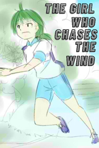 The Girl Who Chases The Wind