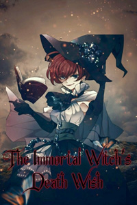 The Immortal Witch's Death Wish