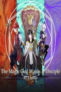 The Magic God Wants A Disciple
