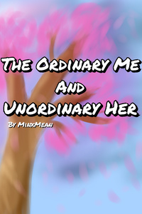 The Ordinary Me And Unordinary Her