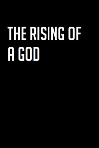 The Rising of a God