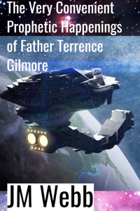 The Very Convenient Prophetic Happenings of Father Terrence Gilmore