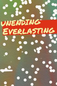 Unending Everlasting