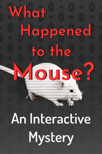 What Happened to the Mouse?